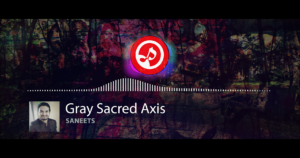 Gray Sacred Axis – SANEETS