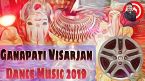 Ganesh Visarjan 2019 Dance Music – Ganpati Visarjan [SANEET #18] | गणपती बाप्पा मोरया DJ song