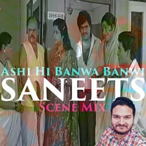 Ashi Hi Banwa Banwa – Scene Mix DJ| अश