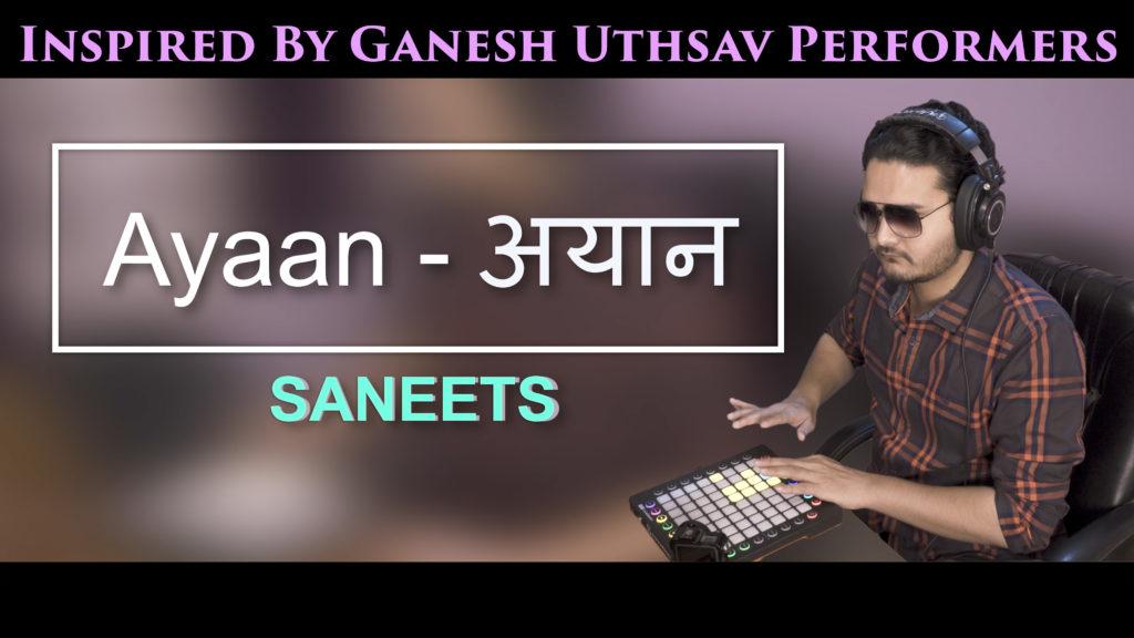 Ayaan – Performance Inspired By Ganesh Uthsav Street
