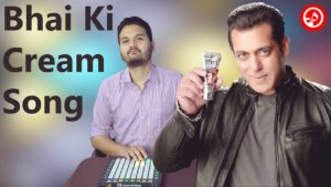 Salman Khan – Bhai Ki Cream Song | SANEETS Music